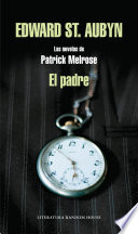 El padre  Las novelas de Patrick Melrose 1