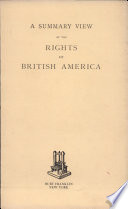 A Summary View of the Rights of British America  1774