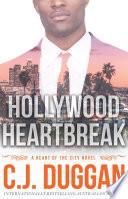 Hollywood Heartbreak by C.J. Duggan