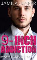 9 Inch Addiction