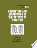 Adsorption And Aggregation Of Surfactants In Solution book