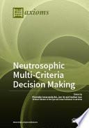 Neutrosophic Multi Criteria Decision Making