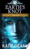 earth-s-knot-the-knot-breaker-cycle-book-1