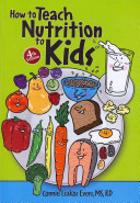 How to Teach Nutrition to Kids  4th Edition