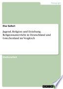 Jugend, Religion und Erziehung. Religionsunterricht in Deutschland und Griechenland im Vergleich