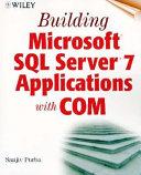 Building Microsoft Sql Server 7 Applications With Com