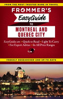 Frommer s Easyguide to Montreal and Quebec City