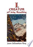 I Creator Of My Reality