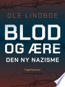 Blod Og Re Den Ny Nazisme