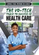 The Vo Tech Track to Success in Health Care