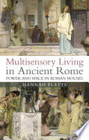 Multisensory Living in Ancient Rome