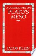 A Commentary on Plato s Meno