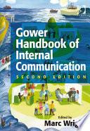 Gower Handbook Of Internal Communication : recognises internal communication's continued growth as a management...