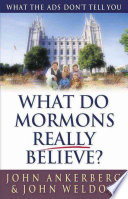 What Do Mormons Really Believe?