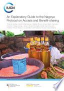An explanatory guide to the Nagoya Protocol on access and benefit sharing