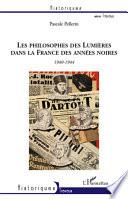 Les philosophes des Lumi  res dans la France des ann  es noires