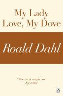 My Lady Love  My Dove  A Roald Dahl Short Story