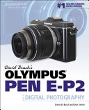 David Busch's Olympus PEN E-P2 Guide to Digital Photography