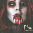 Vampire Art Now : the appetite of the many fans of vampire...