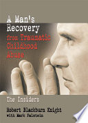 A Man s Recovery from Traumatic Childhood Abuse Book PDF