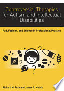 Controversial Therapies For Autism And Intellectual Disabilities : in history has evolved to...