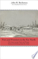 Furs and Frontiers In the Far North