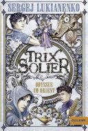 Trix Solier   Odyssee im Orient