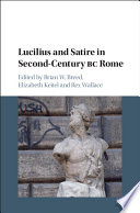 Lucilius and Satire in Second Century BC Rome