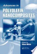 Advances In Polyolefin Nanocomposites book