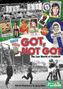 Got, Not Got : of the 1960s, 70s and 80s—the golden...