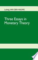 Three Essays in Monetary Theory