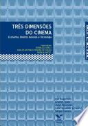 Três dimensões do cinema: economia, direitos autorais e tecnologia