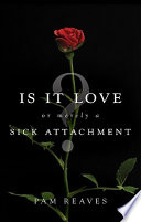 Is It Love Or Merely a Sick Attachment? Pdf/ePub eBook