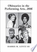 Obituaries in the Performing Arts  2016