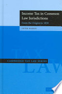 Income Tax in Common Law Jurisdictions  Volume 1  From the Origins to 1820
