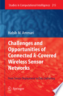 Challenges and Opportunities of Connected K Covered Wireless Sensor Networks