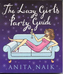 The Lazy Girl S Party Guide