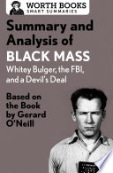 Summary and Analysis of Black Mass  Whitey Bulger  the FBI  and a Devil s Deal