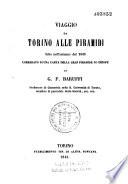 Viaggio da Torino alle piramidi fatto nell  autunno del 1843  corredato di una carta della gran piramide di Cheope