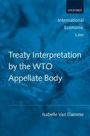 Treaty Interpretation by the WTO Appellate Body