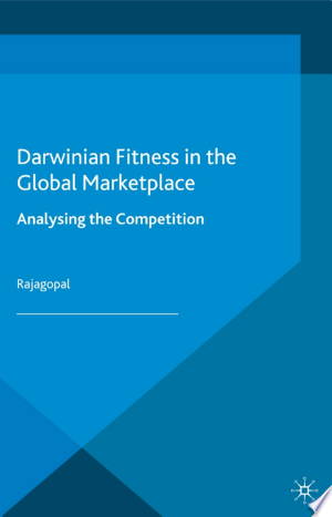 Darwinian Fitness in the Global Marketplace: Analysing the Competition - ISBN:9781137268334