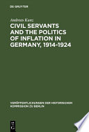 Civil Servants and the Politics of Inflation in Germany  1914   1924