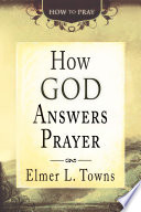 How God Answers Prayer  How to Pray