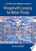 Winged with Longing for Better Things Book PDF
