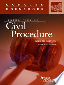 Principles of Civil Procedure  4th  Concise Hornbook Series