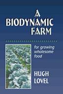 A Biodynamic Farm for Growing Wholesome Food