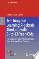 Teaching and Learning Algebraic Thinking with 5  to 12 Year Olds