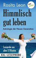 XXL-Leseprobe: Himmlisch gut leben - Astrologie der Neuen Generation