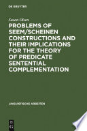 Problems of seem/scheinen Constructions and their Implications for the Theory of Predicate Sentential Complementation