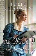 The Painter's Daughter : sophie dupont, daughter of a...